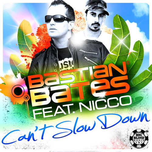 Bastian Bates feat. Nicco - Can´t Slow Down