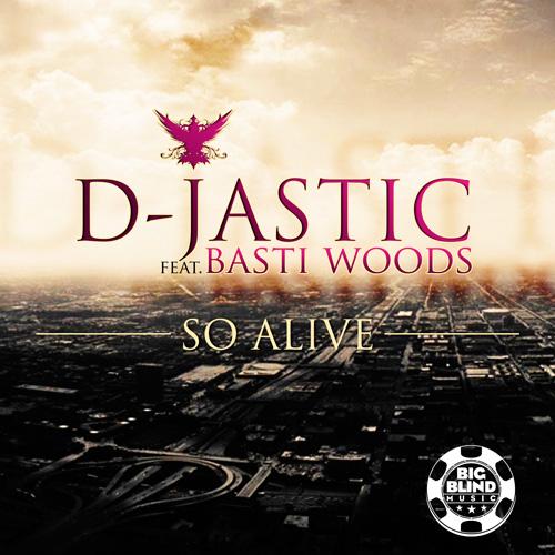 D-Jastic feat. Basti Woods - So Alive