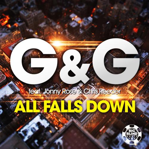 G&G feat. Jonny Rose & Chris Reeder - Alls falls down