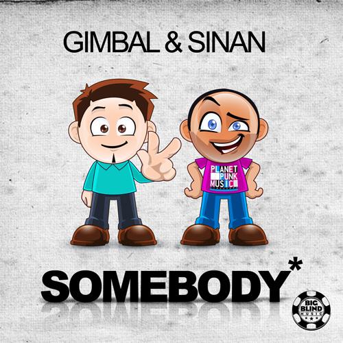 Gimbal & Sinan - Somebody