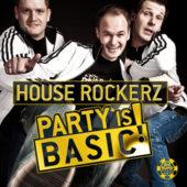 House Rockerz - Party is Basic!