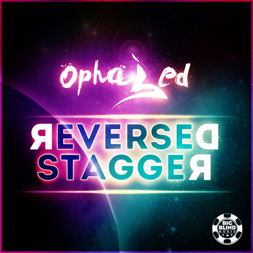 Ophased - Reversed / Stagger
