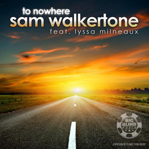 Sam Walkertone ft. Lyssa Milneaux - To Nowhere