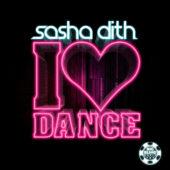 Sasha Dith - I Love Dance
