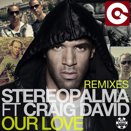 Stereo Palma feat. Craig David - Our Love Remixes