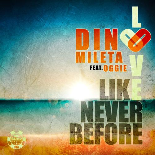 Dino Mileta feat. Oggie - Love like never before