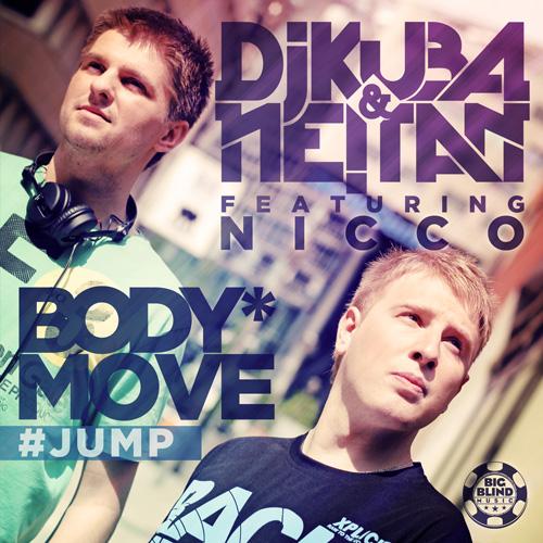 Dj Kuba and Neitan feat Nicco - Body Move (Jump)