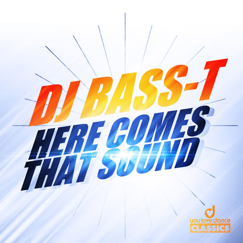 DJ Bass-T - Here Comes That Sound