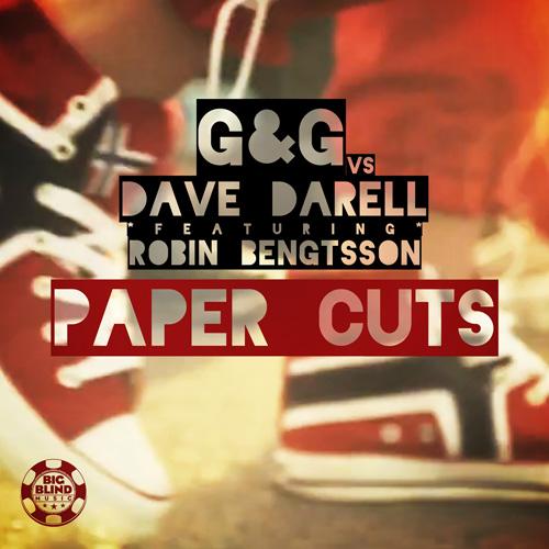 G & G vs Dave Darell feat Robin Bengtsson - Paper Cuts