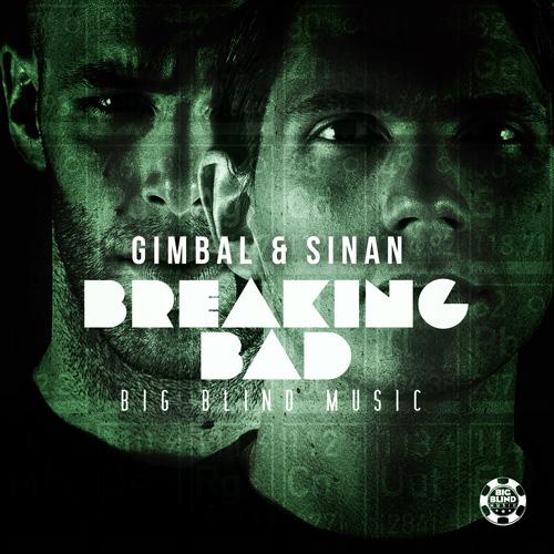Gimbal & Sinan - Breaking Bad
