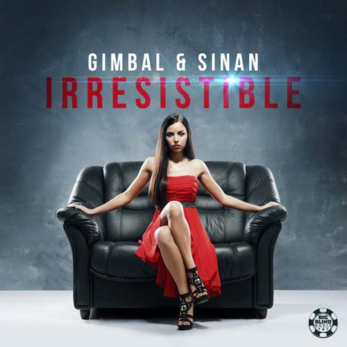 Gimbal & Sinan - Irresistible