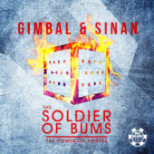 Gimbal & Sinan - The Soldier Of Bums