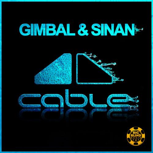Gimbal & Sinan - Cable