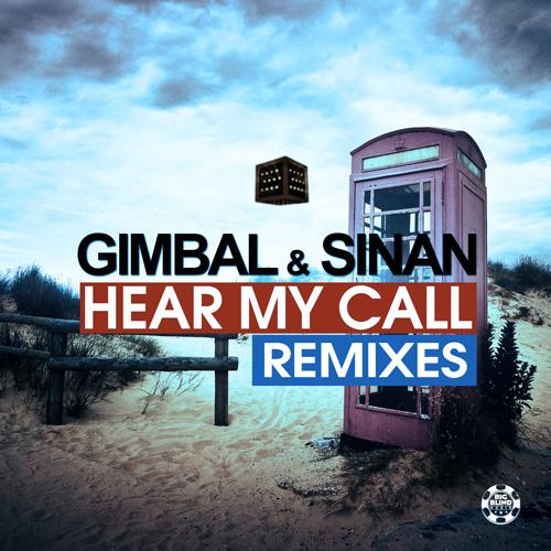 Gimbal & Sinan - Hear My Call (Remix Edition)