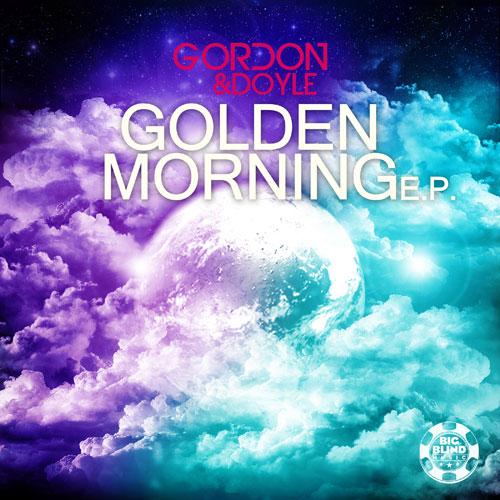 Gordon & Doyle - Golden Morning E.P.