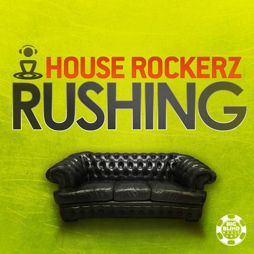 House Rockerz - Rushing