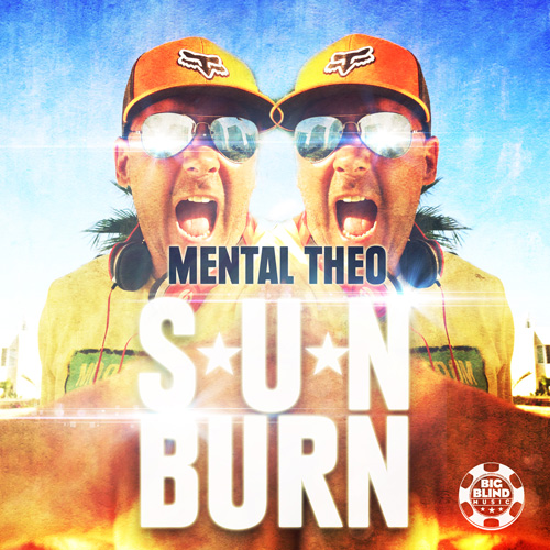 Mental Theo - Sunburn