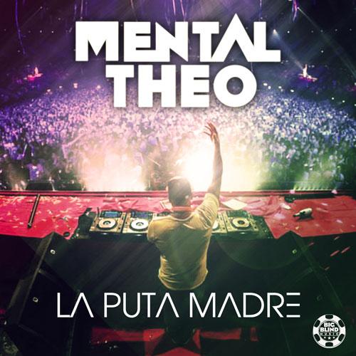 Mental Theo - La Puta Madre