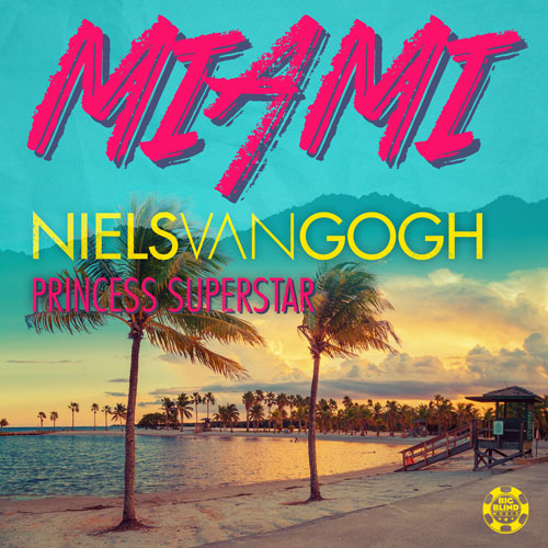 Niels van Gogh feat. Princess Superstar - Miami