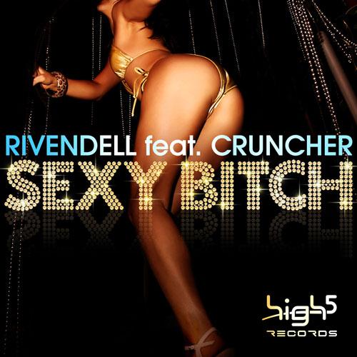 Rivendell feat. Cruncher - Sexy Bitch