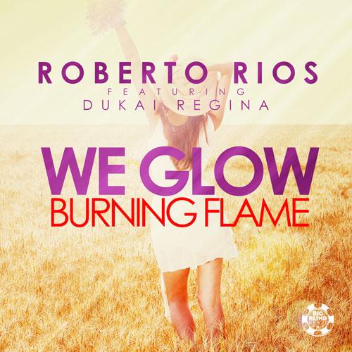 Roberto Rios feat. Dukai Regina - We Glow