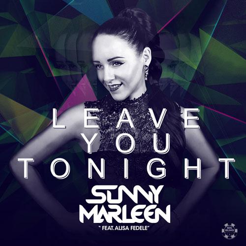 Sunny Marleen feat Alisa Fedele - Leave You Tonight