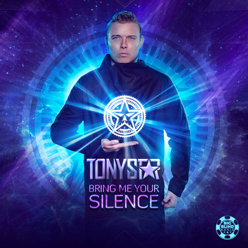 Tony Star - Bring me your silence