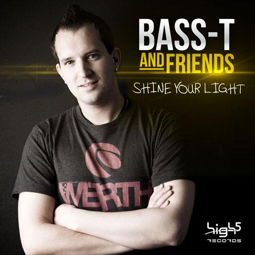 Bass-T & Friends - Shine Your Light