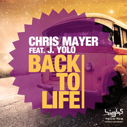 Chris Mayer feat J Yolo - Back to Life