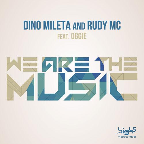 Dino Mileta & Rudy MC feat Oggie - We Are The Music