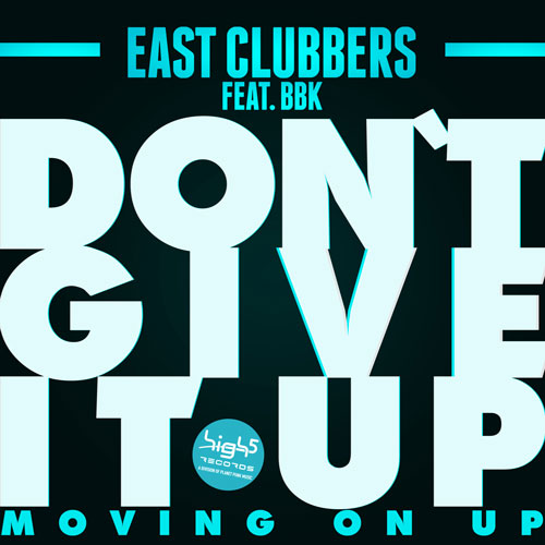East Clubbers feat BBK - Don´t Give it Up (Moving on up)