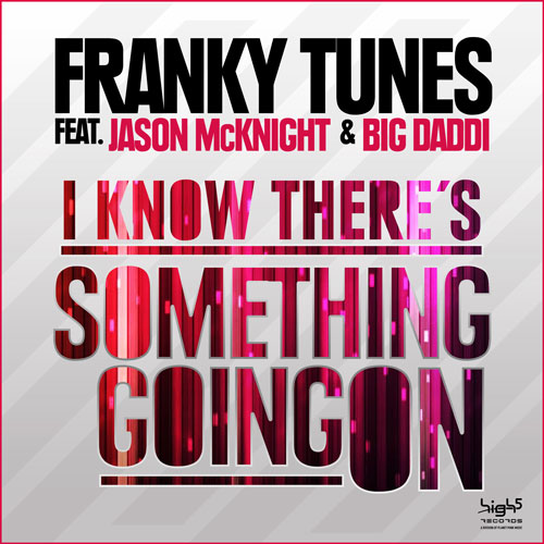 Franky Tunes vs Jason McKnight & Big Daddi - I Know there is Something Going on