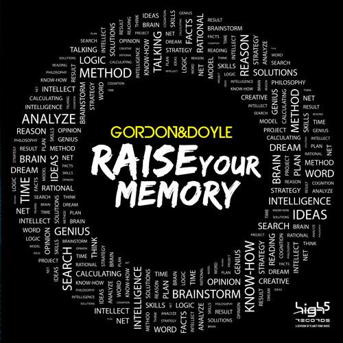 Gordon and Doyle - Raise Your Memory