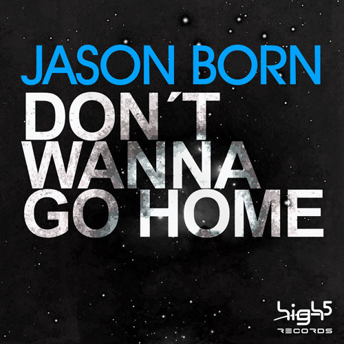 Jason Born - Dont wanna go home