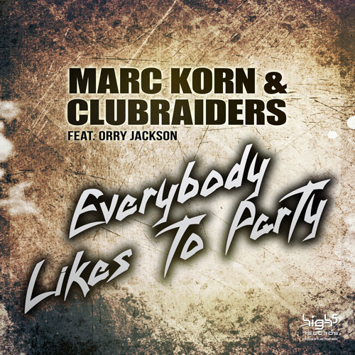 Marc Korn & Clubraiders feat. Orry Jackson - Everybody Likes The Party