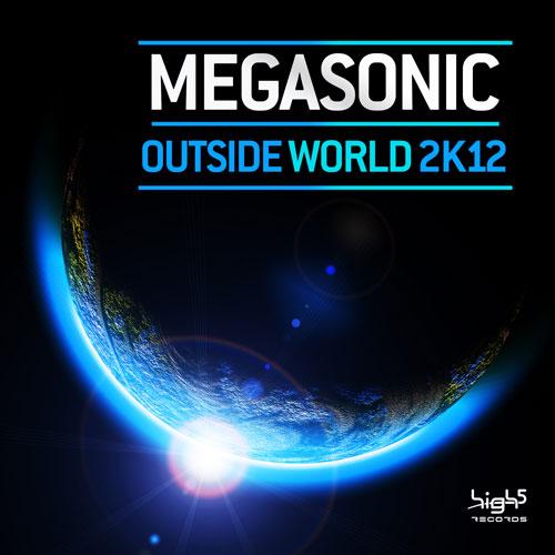 Megasonic - Outside World 2K12