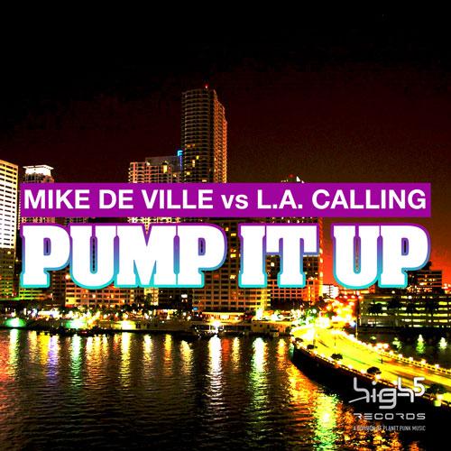 Mike De Ville vs. LA Calling - Pump it up