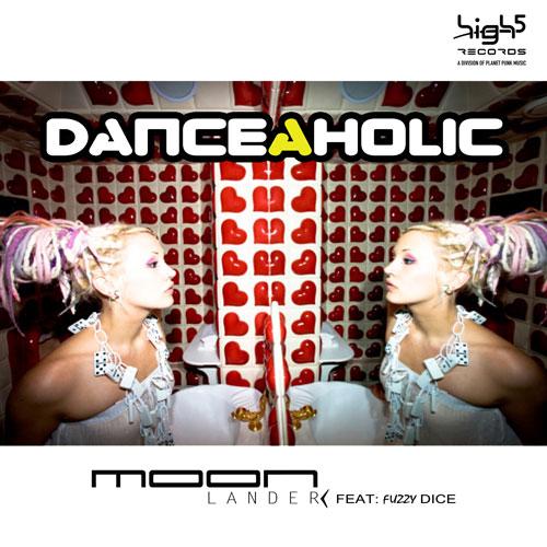 Moonlander feat Fuzzy Dice - Danceaholic