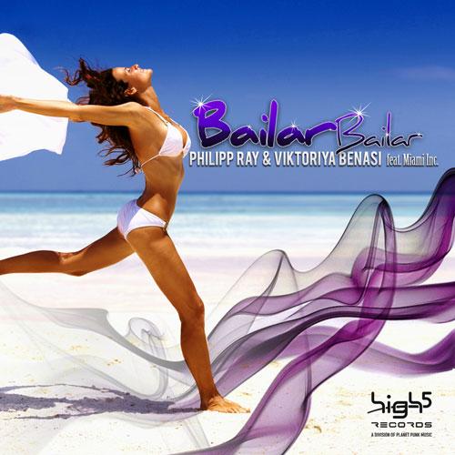 Philipp Ray & Viktoriya Benasi feat. Miami Inc – Bailar Bailar