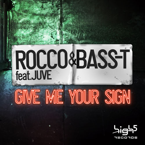 Rocco & Bass-T feat Juve - Give me your sign