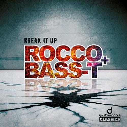 Rocco & Bass-T - Break It Up