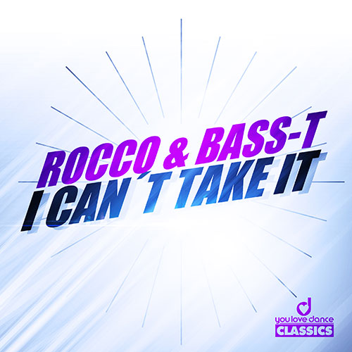 Rocco & Bass-T - I Can´t Take It