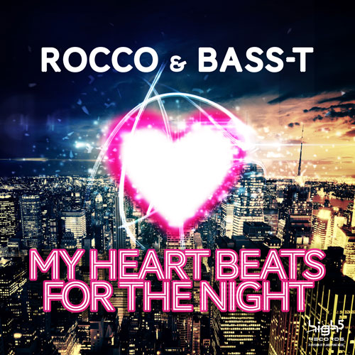 Rocco & BassT - My Heart beats for the night