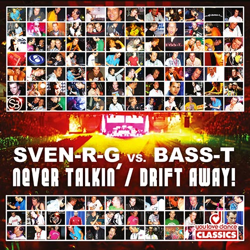 Sven-R-G, vs. Bass-T - Never Talkin / Drift Away