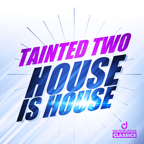 Tainted Two - House is House