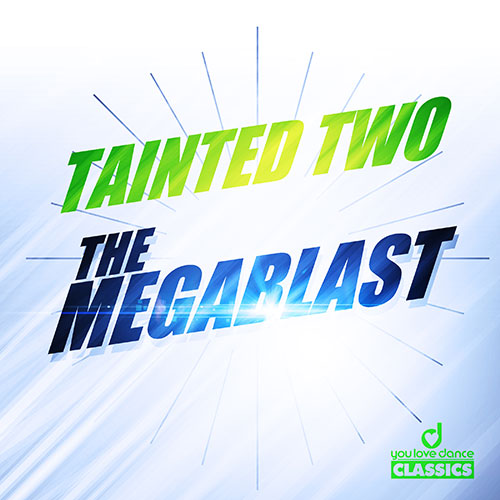 Tainted Two - The Megablast