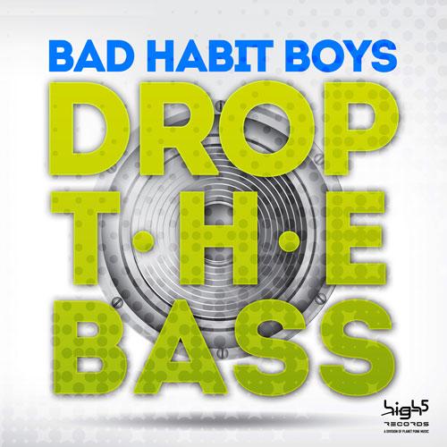 Bad Habit Boys - Drop The Bass