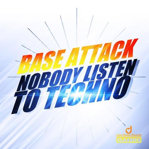 Base Attack - Nobody Listen To Techno