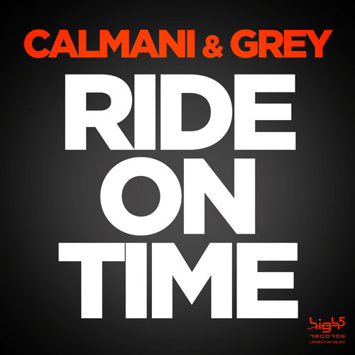 Calmani & Grey – Ride on Time