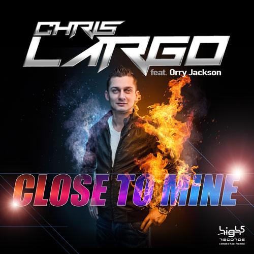 Chris Largo feat. Orry Jackson - Close to mine